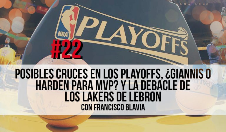 Playoffs NBA, ¿Giannis o Harden? y la debacle de LeBron con Francisco Blavia – (Ep. 22)