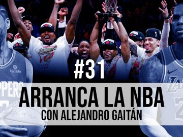 Arranque de la NBA El Nombre No Importa Podcast Raptors Clippers Kawhi LeBron