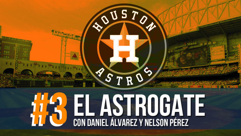 Astrogate El Relevista Podcast Houston Astros